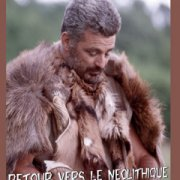 Retour vers le Neolithique - Fin du voyage (Ep.3)