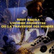 Rémy Bricka, one man band