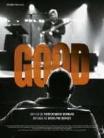 "Release of the film ""Good"" directed by Patrick Mario Bernard"